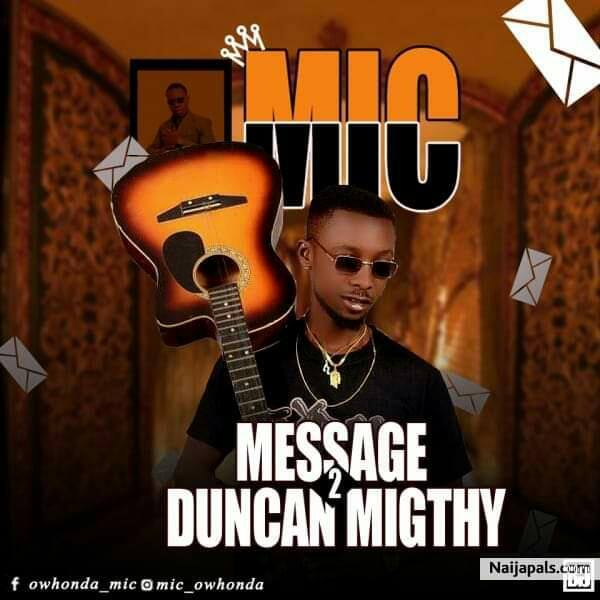 M.I.C - Message To Duncan Mighty