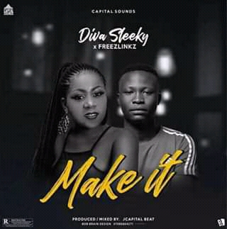 [Music] Diva Sleeky Make It Ft. Freezlinkz