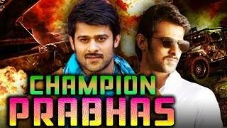 Champion Prabhas (2018) South Indian Hindi Dubbed Movie