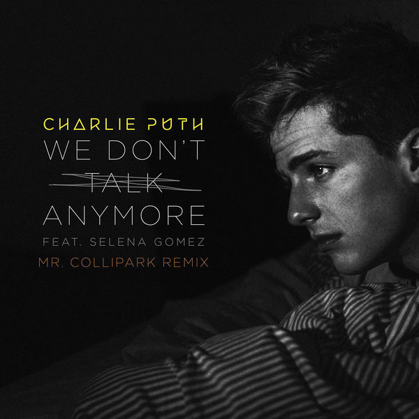 We Dont Talk Any More - Charlie Puth Ft. Selena Gomez