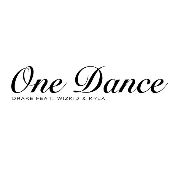One Dance - Drake Ft. Wizkid And Kyla