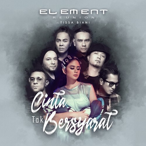 Element, Tissa Biani - Cinta Tak Bersyarat  (2019 Version)