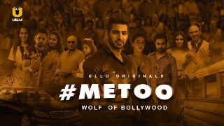 MeToo Wolf Of Bollywood (2019) Hindi Web Series Ullu Original