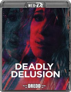 Deadly Delusion 2017 Hindi Dual Audio HDRip 480p 720p Full Movie