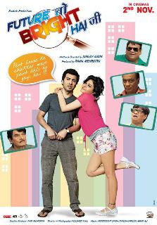 Future Toh Bright Hai Ji (2012) Hindi Movie