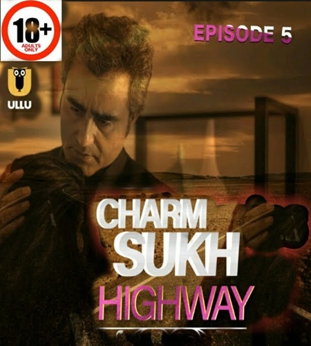 Charmsukh (Highway) 2019 S01 Complete [E05] Hindi HDRip 480p 720p
