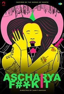 Ascharya-Fuck-It-2018-480p-Bollywood-Movie-HDRip