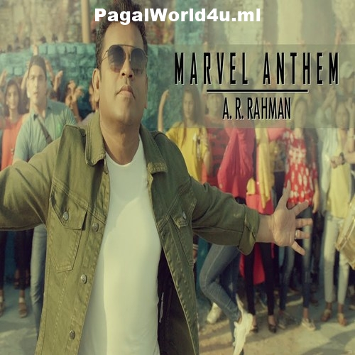 Marvel Anthem   A R Rahman
