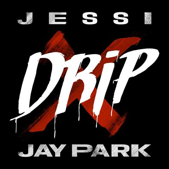 Jessi - Drip (feat. Jay Park) Mp3